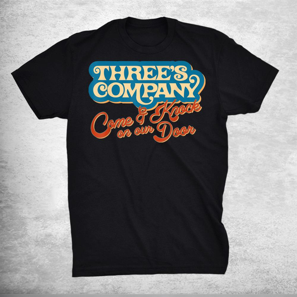 Come And Knock On Our Door 3s Company Shirt