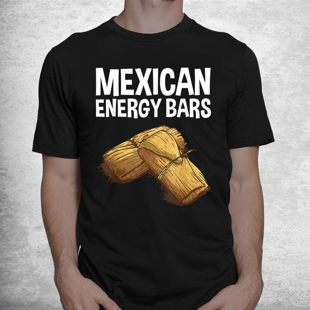 Cool Tamale Masa Corn Flour Fiesta Energy Bar Shirt