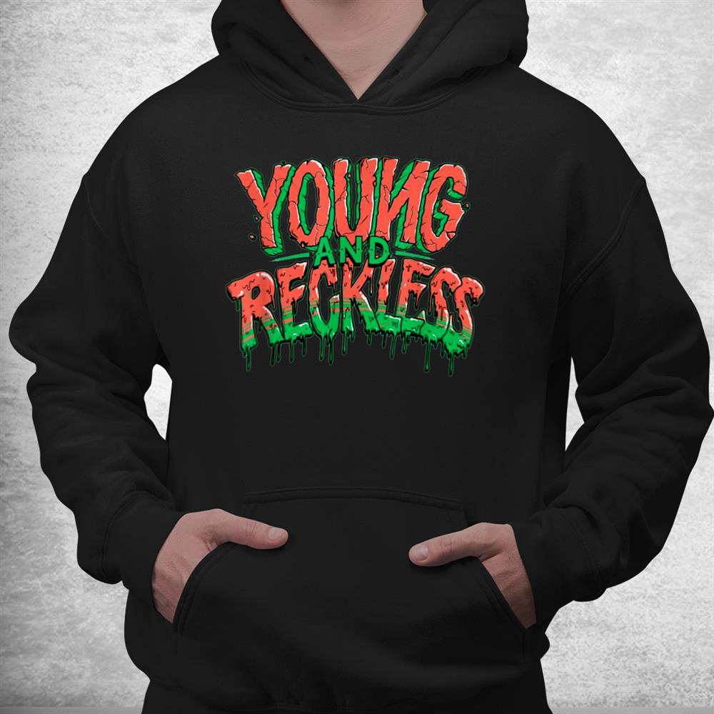Cool Young And Reckless Top Shirt