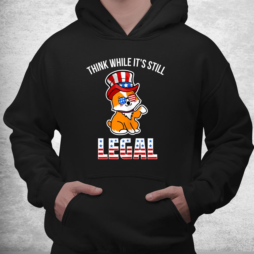 Corgi Think While Its Still Legal United States Flag Corgi Shirt