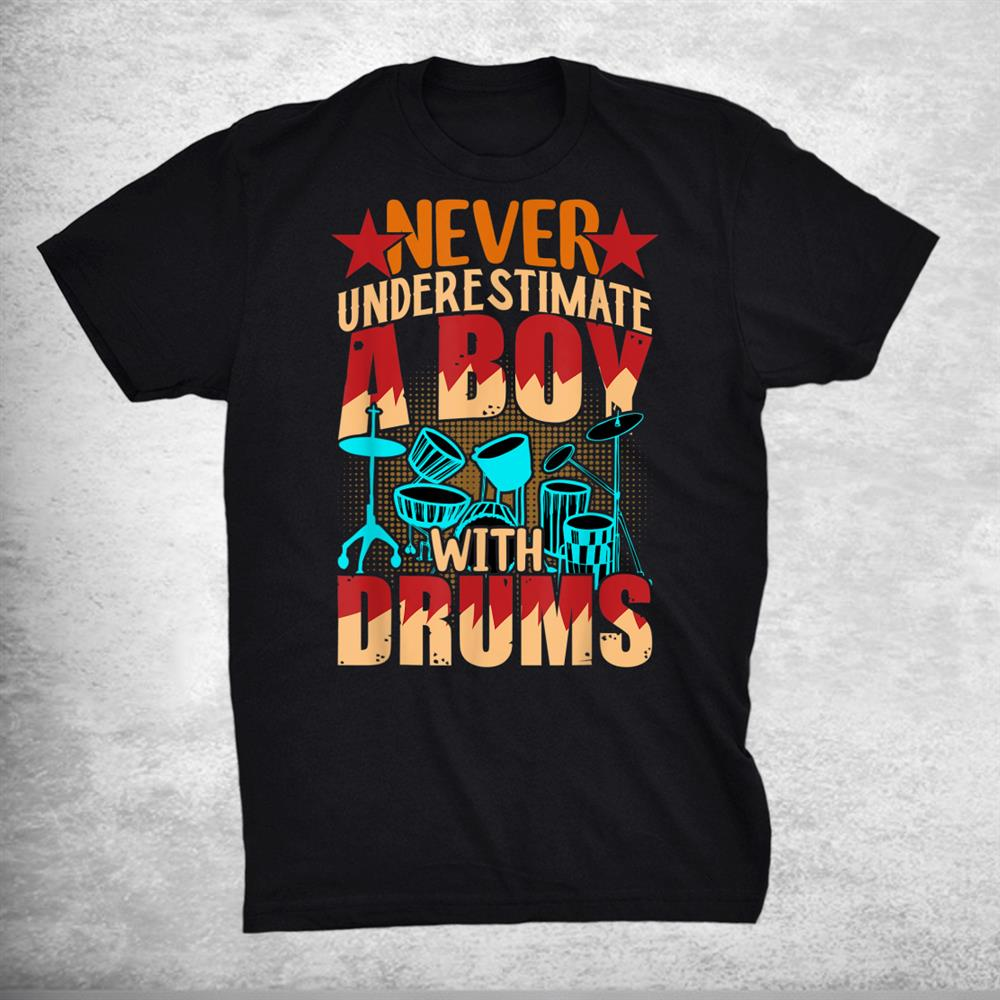 Dance Notes Play Never Understimate A Boy With Drums Shirt