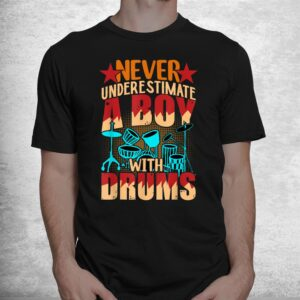 dance notes play never understimate a boy with drums shirt 1