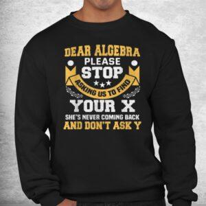 dear algebra funny maths saying for students shirt 2