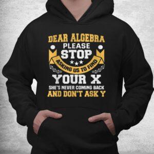 dear algebra funny maths saying for students shirt 3