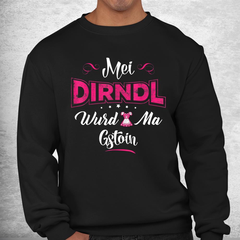 Dirndl Replacement Funny Sayings Oktoberfest Wiesn Shirt