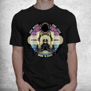 drum n bass dnb astronaut space electro music drum and bass shirt 1
