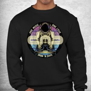drum n bass dnb astronaut space electro music drum and bass shirt 2
