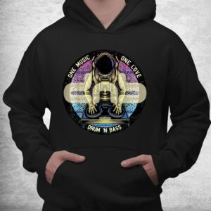 drum n bass dnb astronaut space electro music drum and bass shirt 3
