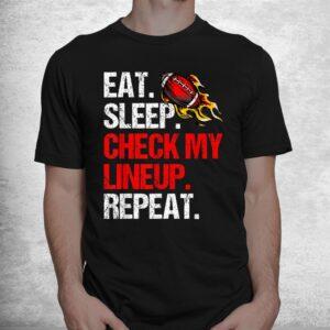 eat sleep check my lineup repeat fantasy football shirt 1
