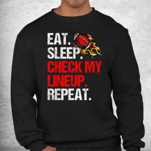 eat sleep check my lineup repeat fantasy football shirt 2