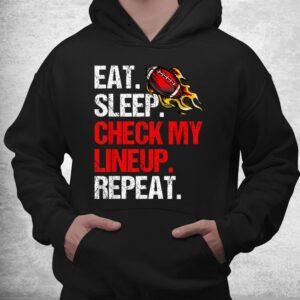 eat sleep check my lineup repeat fantasy football shirt 3