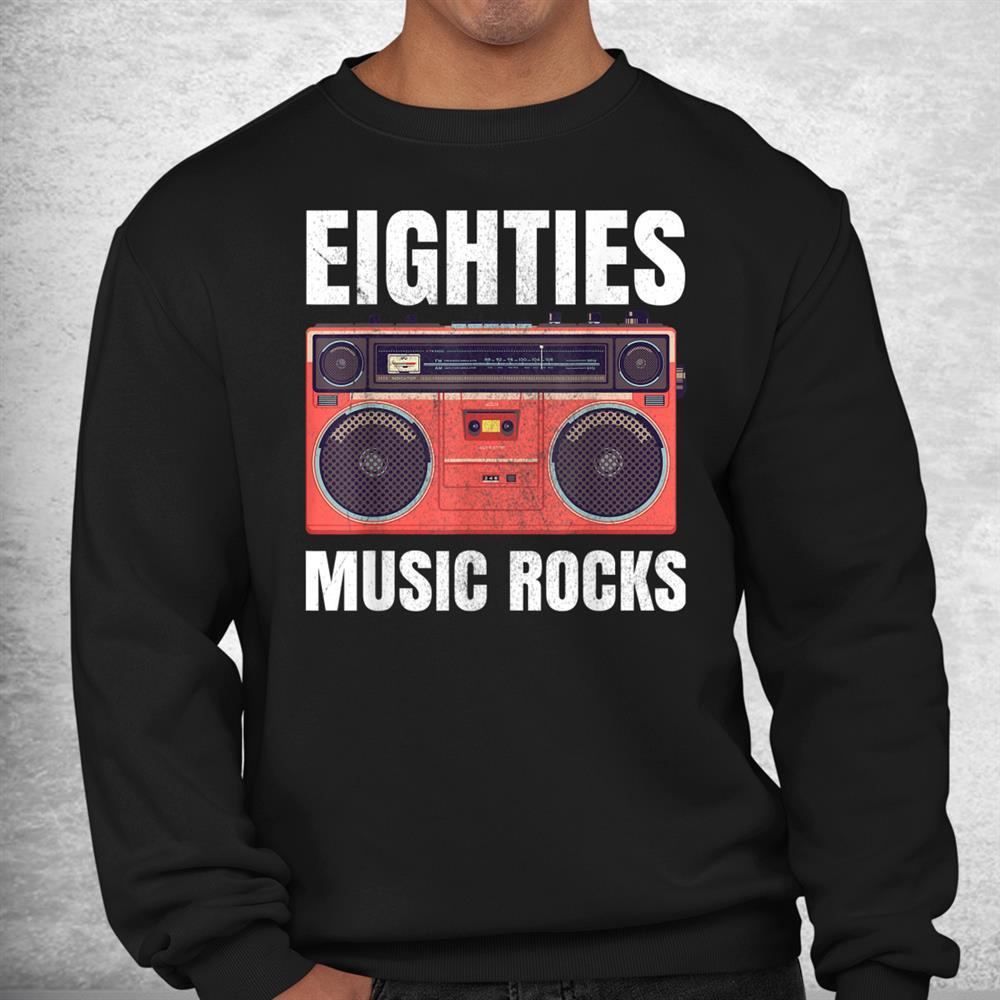 Eighties Music Rocks 80s Shirt