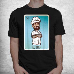 el chef mexican lottery bingo cards shirt 1