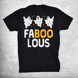 Faboolous Ghosts Funny Scary Spooky Halloween Shirt