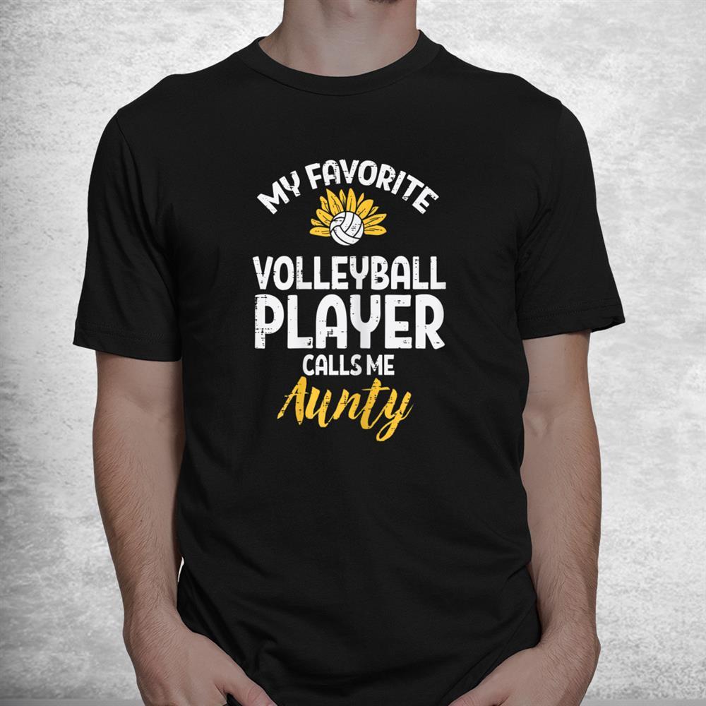 Favorite Volleyball Player Aunty Sunflower Aunt Auntie Shirt