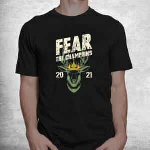 fear deer buck the champions 2021 funny hunter shirt 1