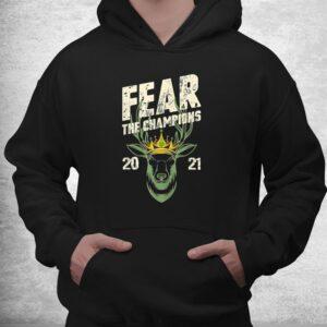 fear deer buck the champions 2021 funny hunter shirt 3
