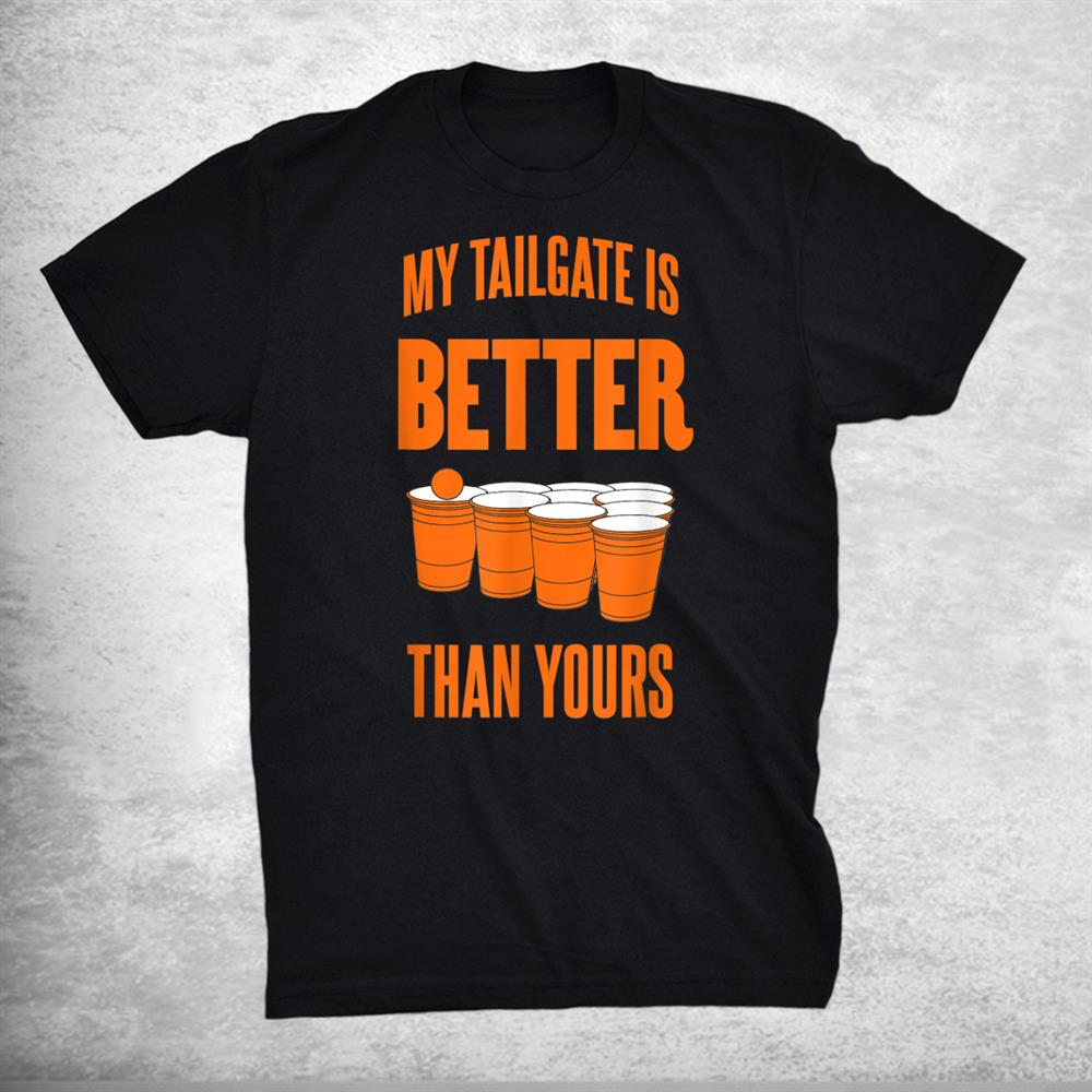 Florida My Tailgate Is Better Than Yours Gator Shirt