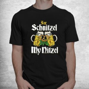for schnitzel my nitzel german oktoberfest shirt 1