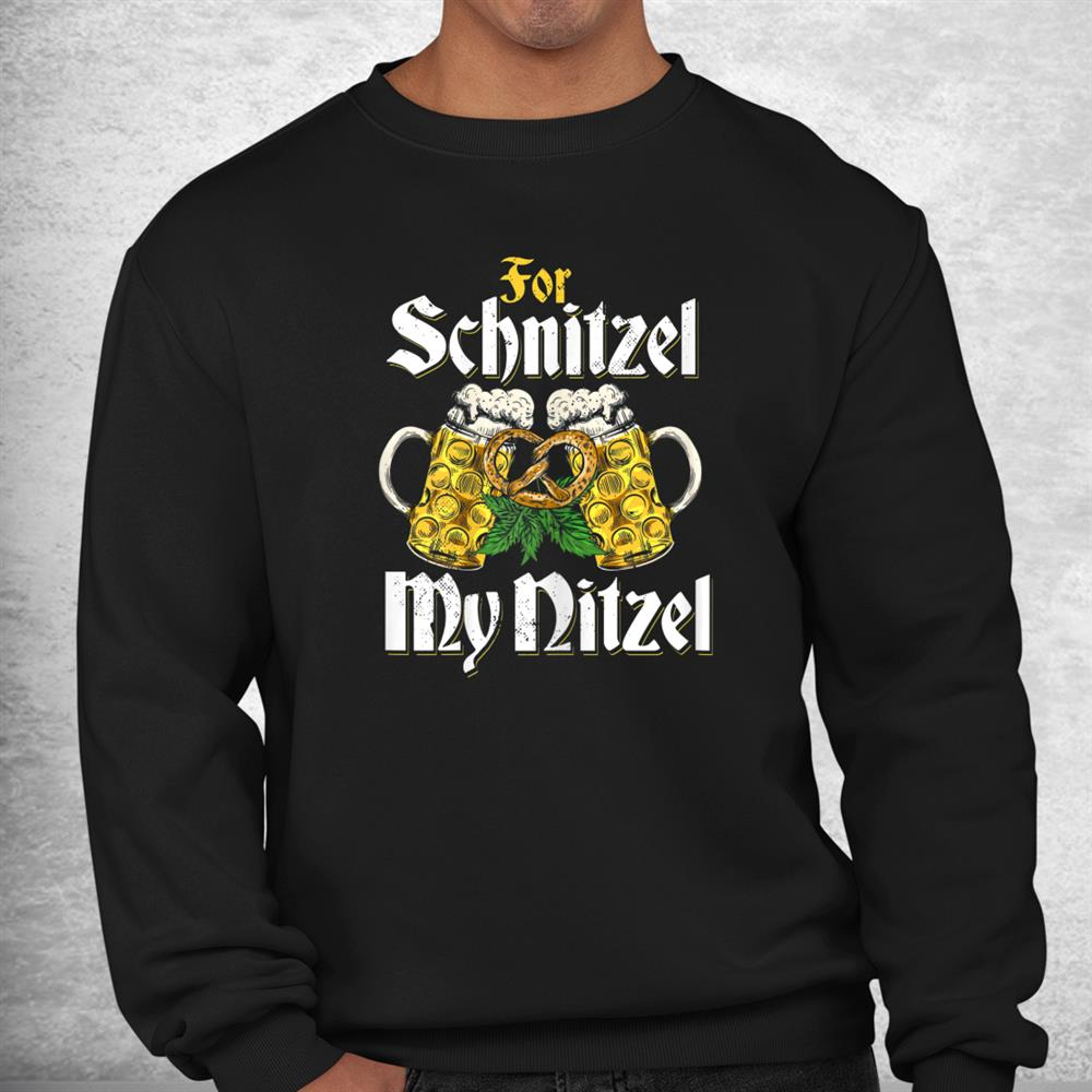 For Schnitzel My Nitzel German Oktoberfest Shirt