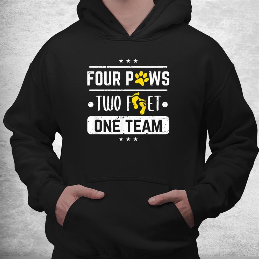 Four Paws Two Feet One Team For A Dog Training Dog Agility Shirt