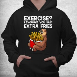 french fries lover slothextra fries potatoes shirt 3