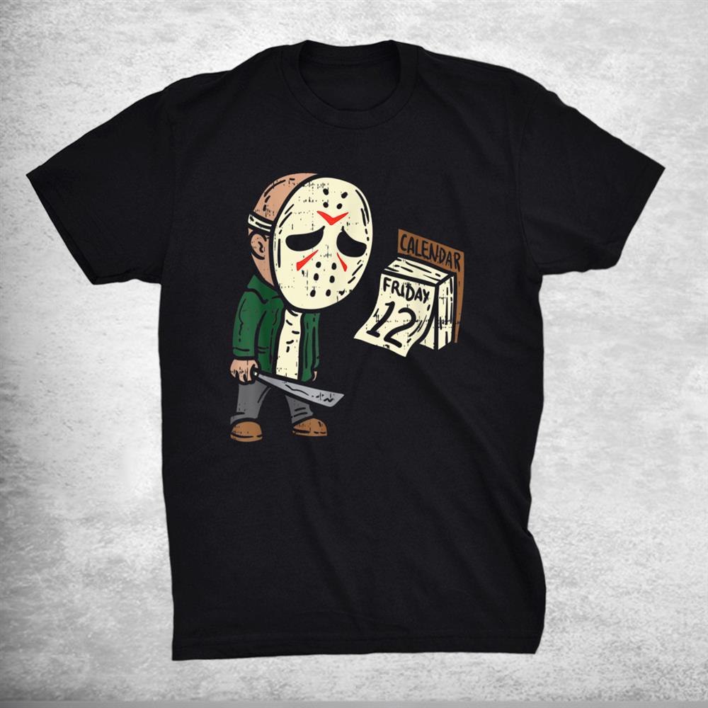 Friday 12th Funny Halloween Horror Movie Humor Shirt