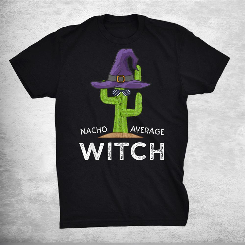Fun Hilarious Meme Saying Funny Witch Shirt
