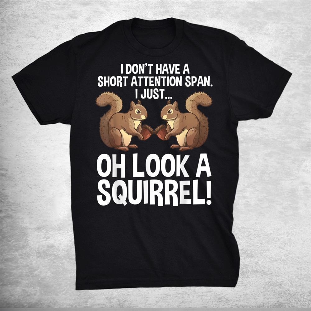Funny Adhd Squirrelchipmunk Pet Lovers Shirt