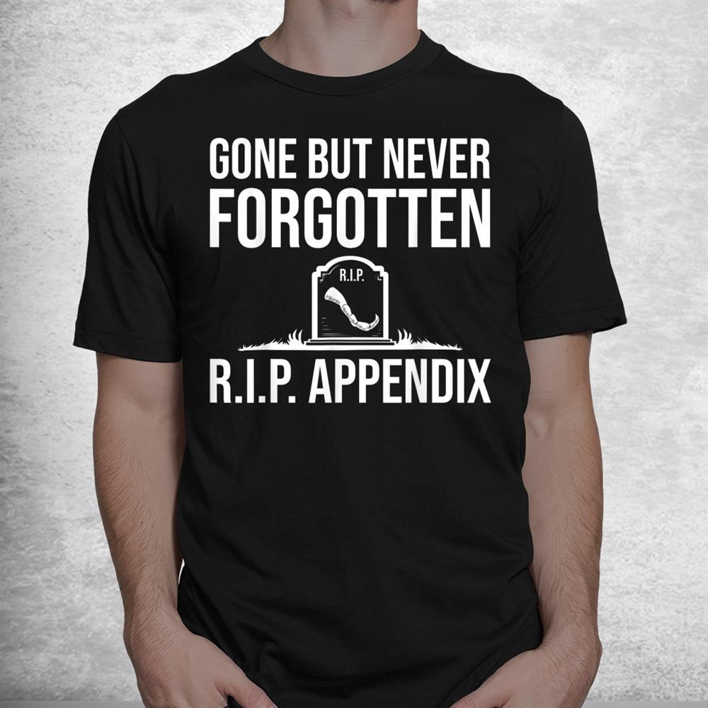 Funny Appendix Post Appendectomy Lover Shirt