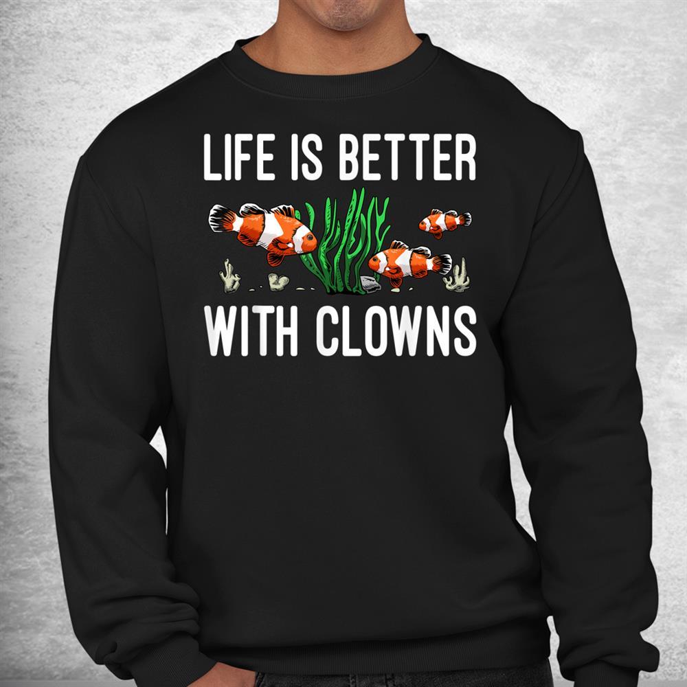Funny Aquarium Clown Fish Fish Lovers Shirt