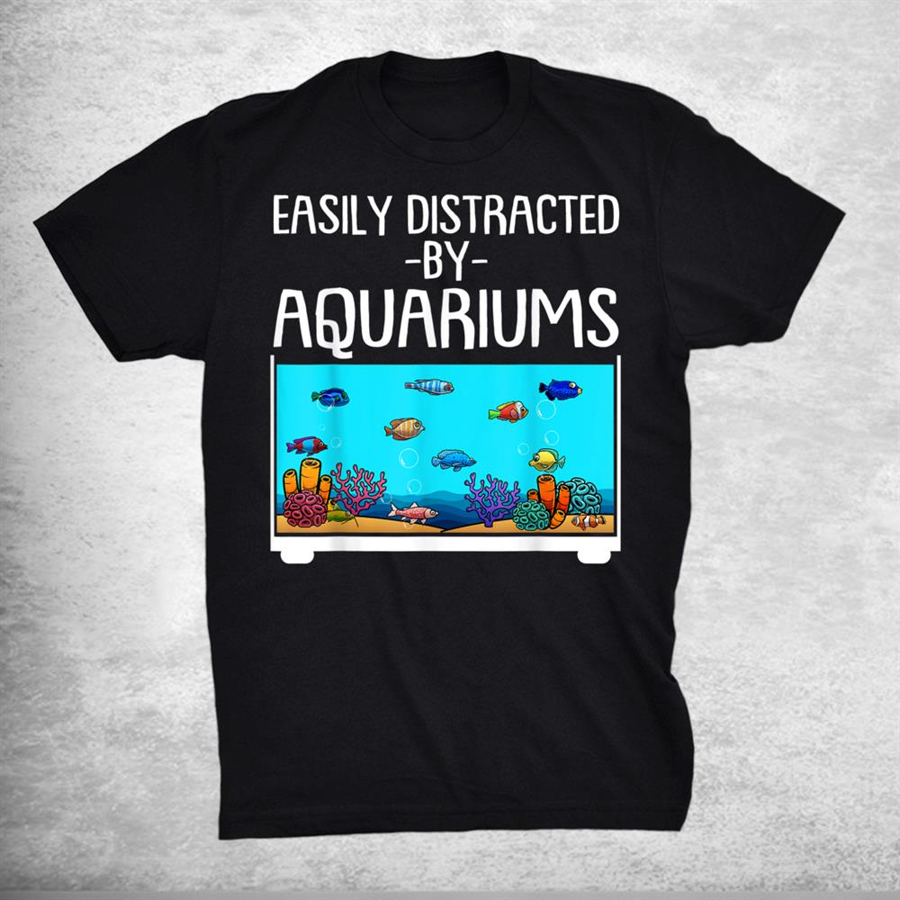 Funny Aquariums Gift For Fish Tank Lovers Fishkeeping Shirt