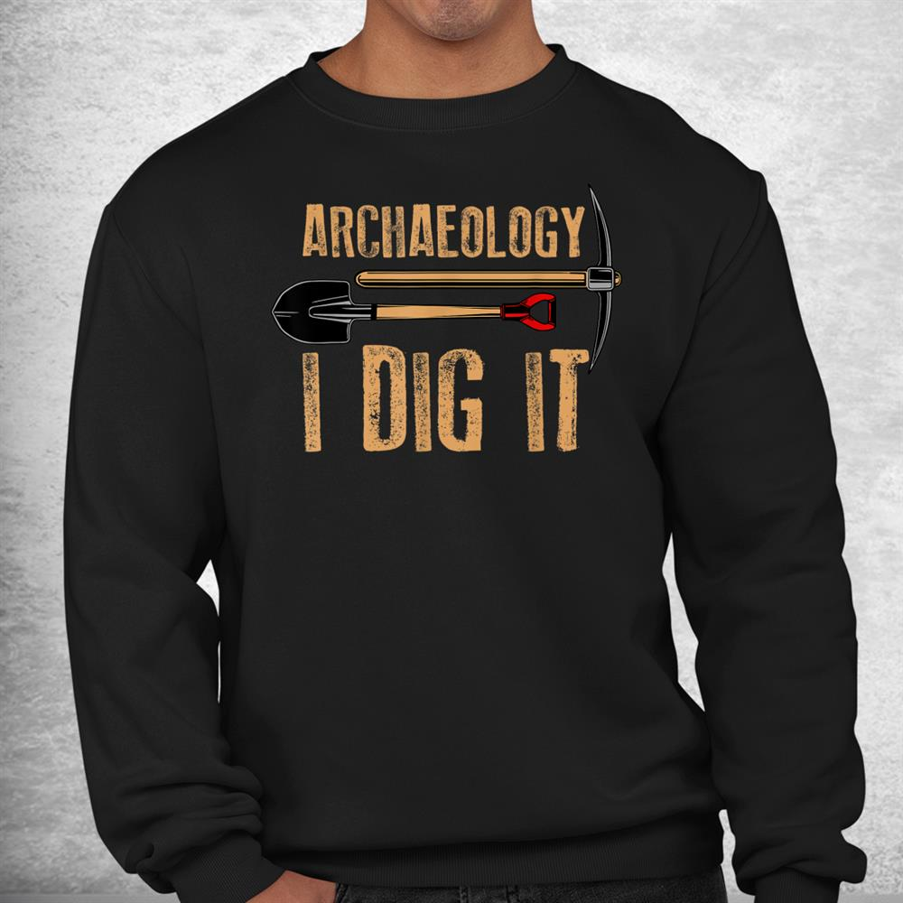 Funny Archaeology Artifact Archaeologist Tools Shirt