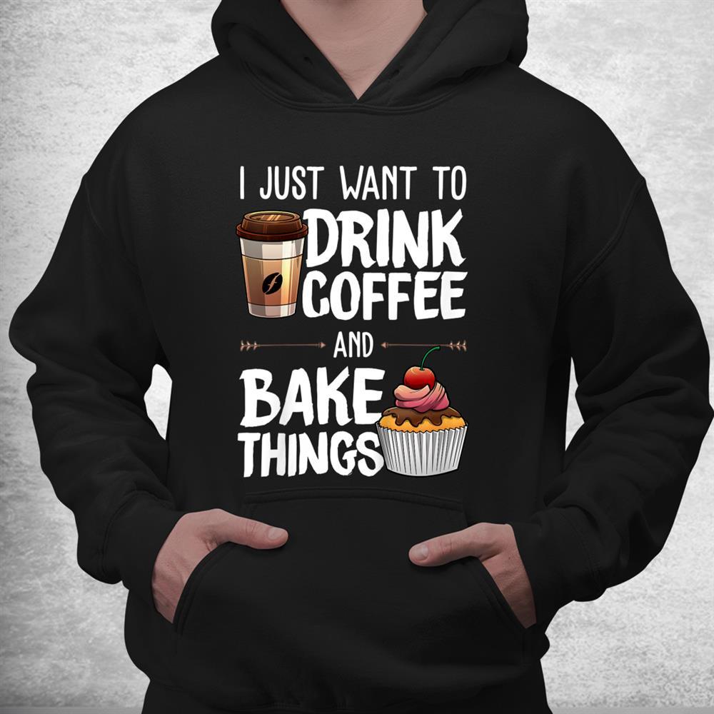 Funny Baking Baker Drinking Coffee Lover Shirt
