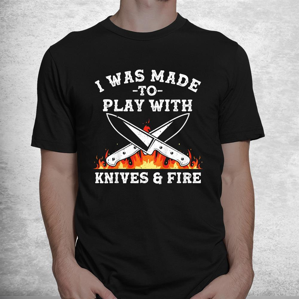 Funny Chef Knives Play Cooking Lovers Shirt