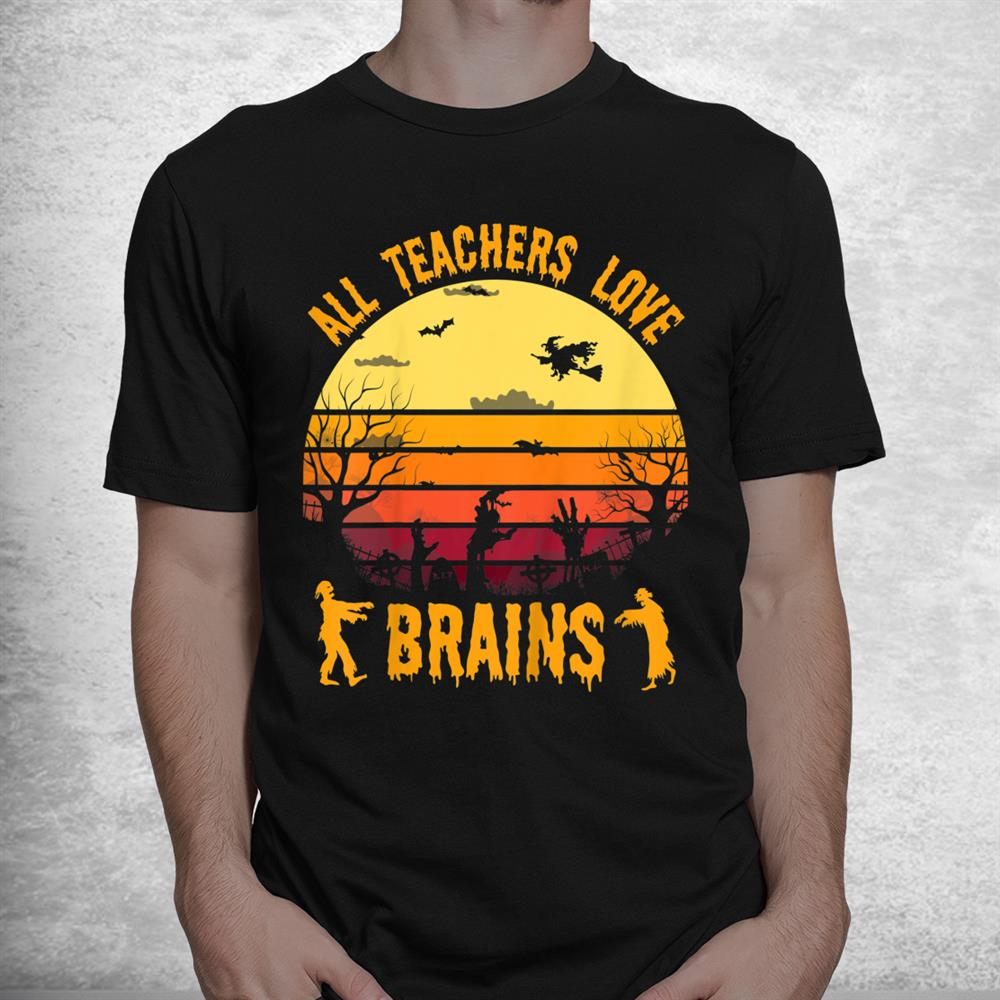 Funny Halloween Costume Teacher Love Brains Zombie Shirt