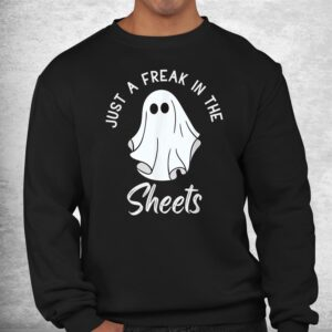 funny halloween just a freak in the sheets costume shirt 2