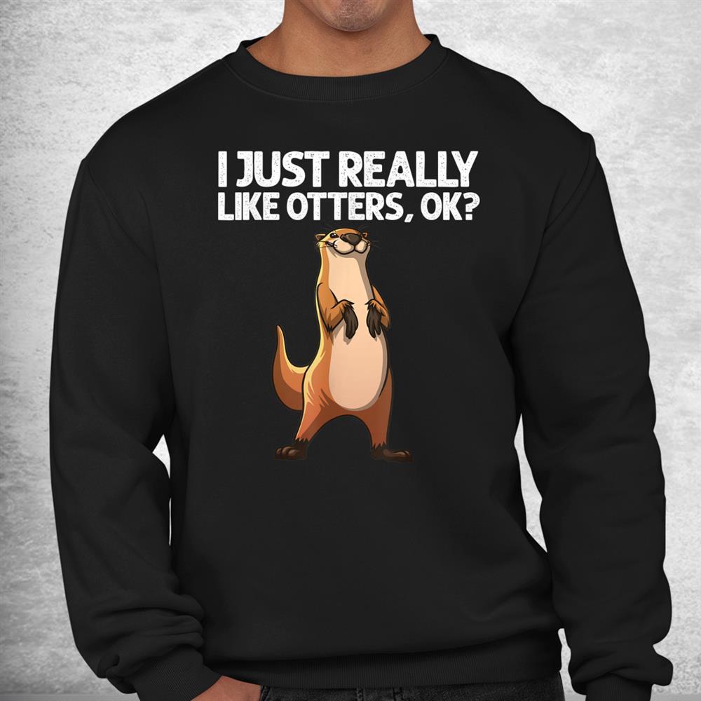 Funny Otter Giant Badger Beaver Sea Animal Shirt