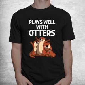funny otter sea otter wild pet mammal shirt 1