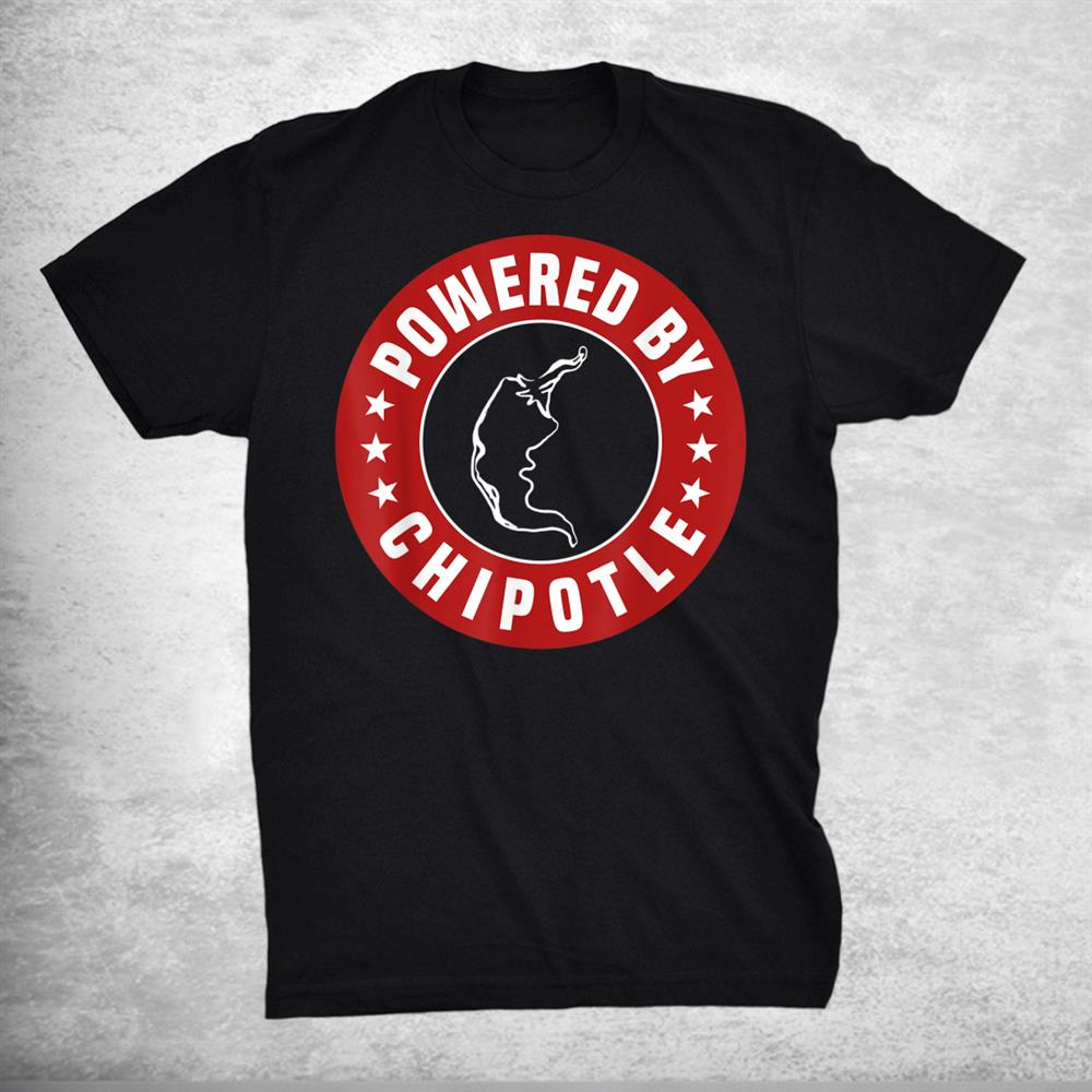 Funny Powered By Chipotle Design Chili Pepper Shirt