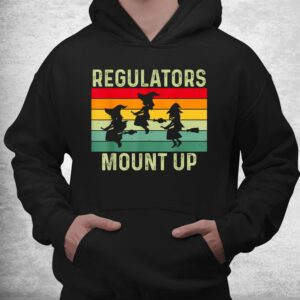 funny regulators mount up halloween witch shirt 3