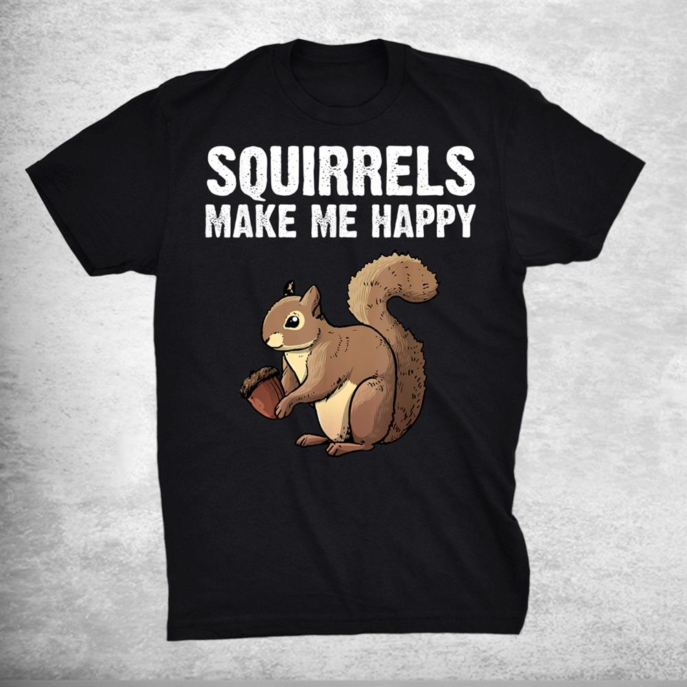 Funny Squirrel Chipmunk Lovers Shirt