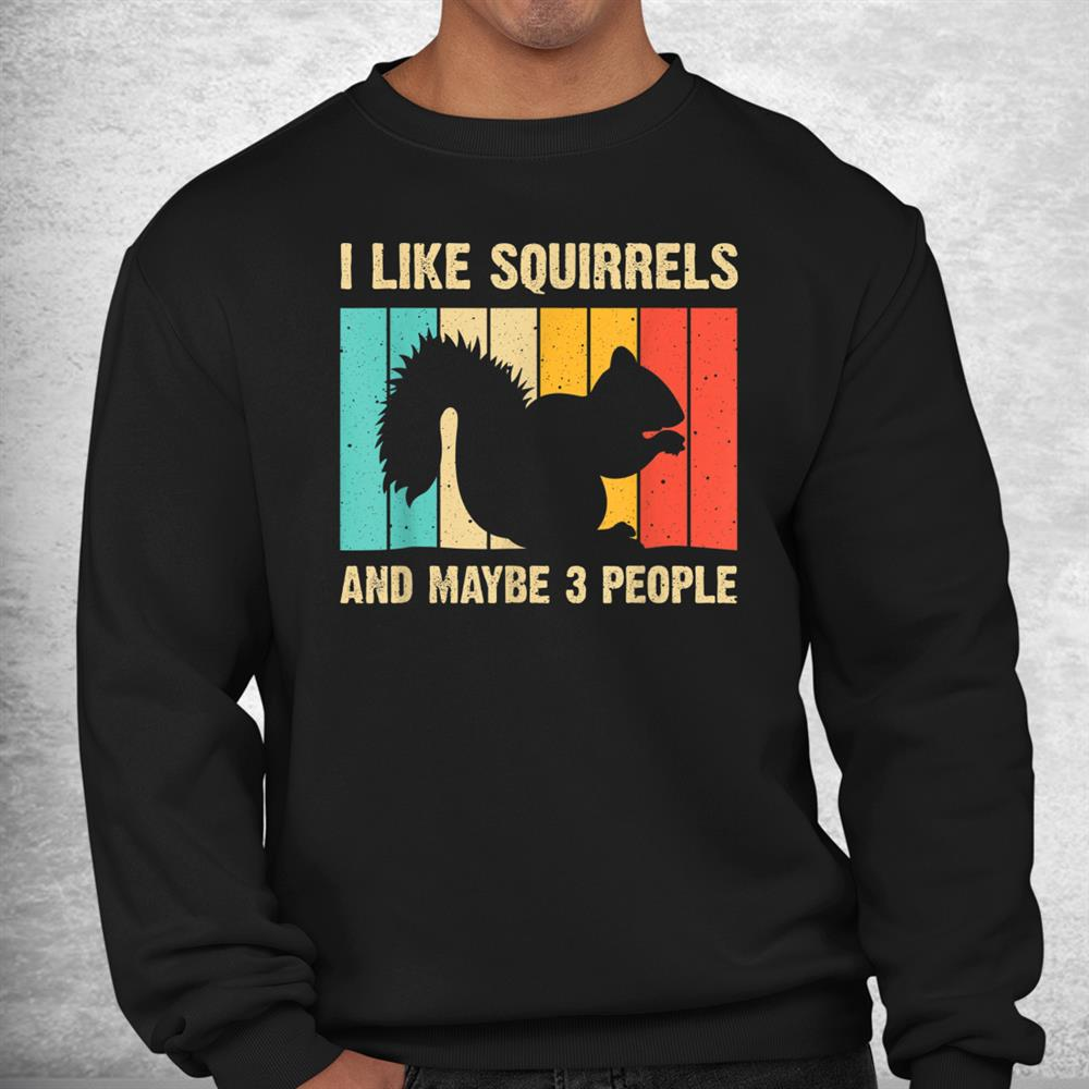 Funny Squirrel Pet Squirrel Lovers Shirt