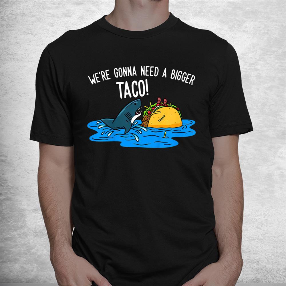 Funny Taco Tshirt Funny Taco Shirt Taco Lover Shirt
