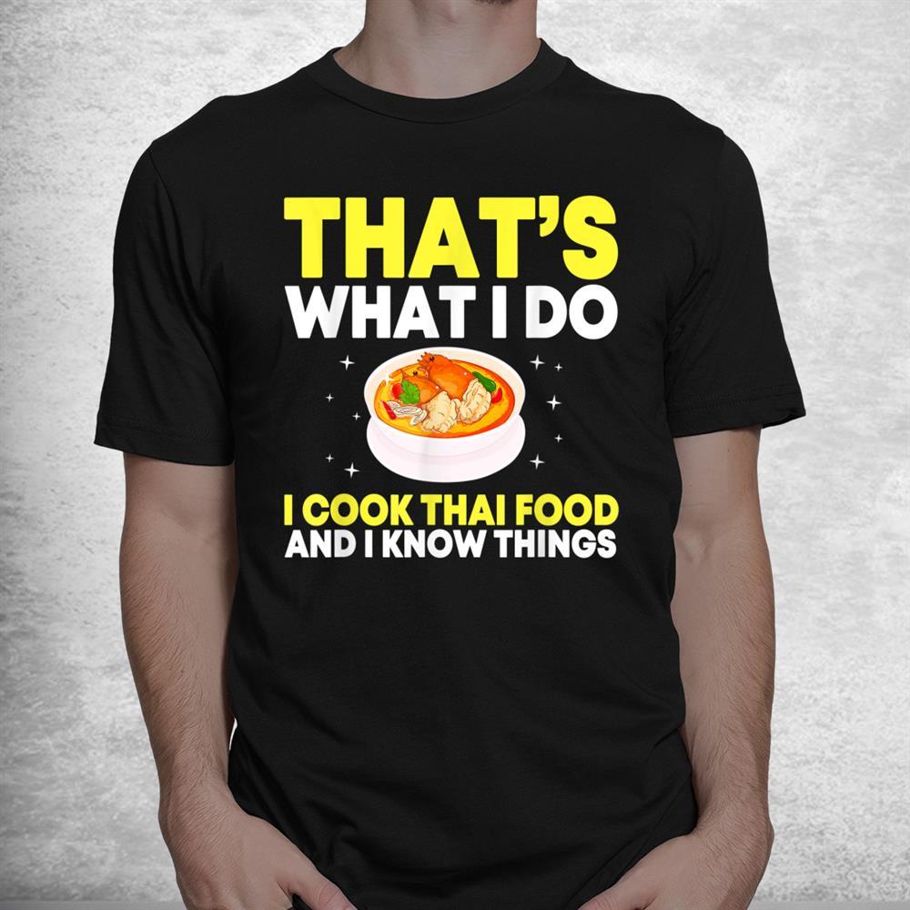 Funny Thai Food Chef Saying Asian Food Shirt