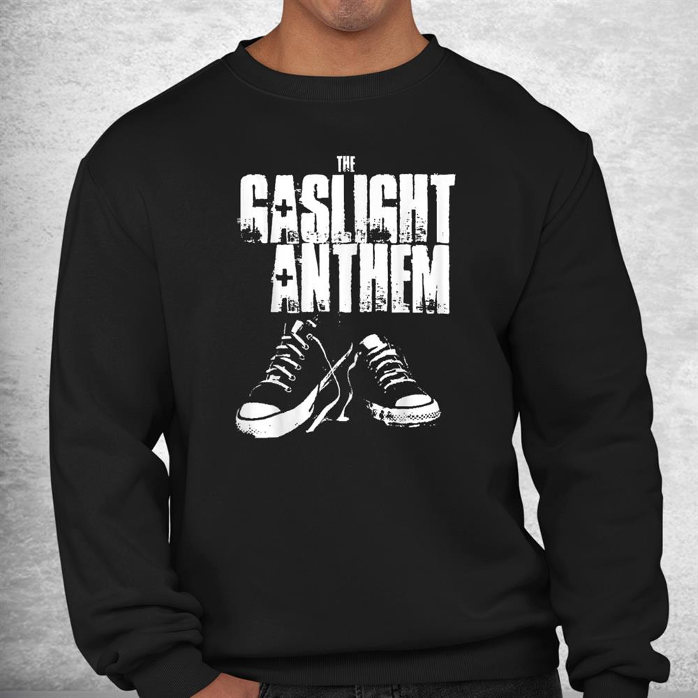 Gaslight Funny Anthem Shirt