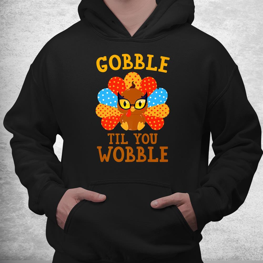Gobble Till You Wobble Boy Shirt Funny Turkey Thanksgiving Shirt