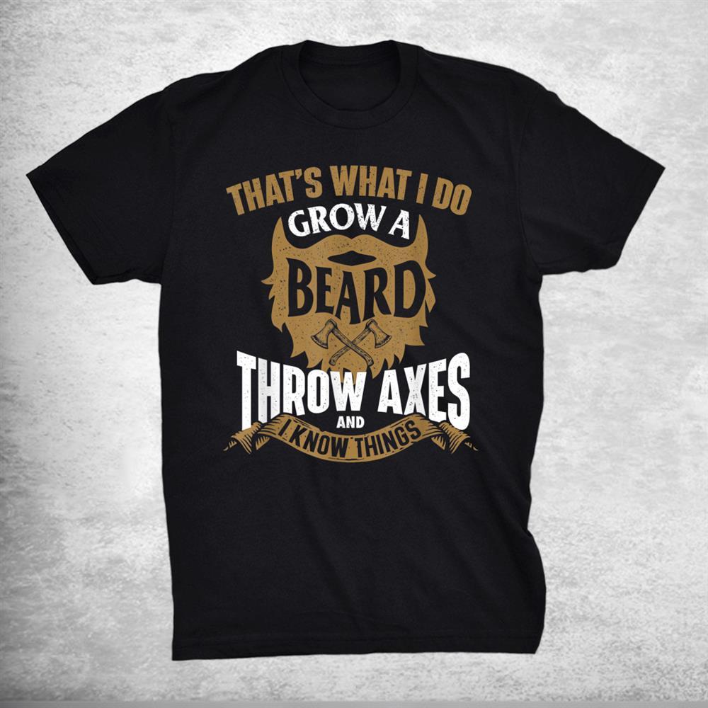 Grow A Beard Throw Axes Axe Throwing Hatchet Lumberjack Shirt