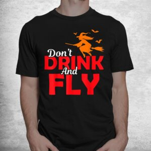 halloween sarcastic witch dont drink fly magic broom shirt 1