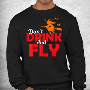 halloween sarcastic witch dont drink fly magic broom shirt 2